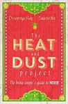 The Heat and Dust Project: The Broke Couple's Guide to Bharat