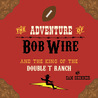 The Adventure of Bob Wire and The King of the Double T Ranch by Sam  Skinner