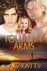 You In My Arms (The Sunset Club, #1)