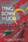Tying Down The Lion by Joanna  Campbell