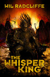 The Whisper King by Wil Radcliffe