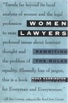 Women Lawyers: Rewriting the Rules
