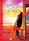 I never expected... Life would change so much! by Elora Rath