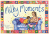 Milky Moments