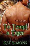 To Tempt A Tiger (Tiger Shifters Book 5)