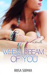 When I Dream Of You (When I Dream of You Series Book 1)