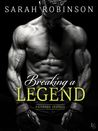 Breaking a Legend by Sarah  Robinson