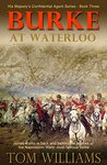 Burke at Waterloo: - His Majesty's Confidential Agent