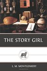 The Story Girl: (illustrated)