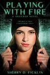 Playing With Fire (#HACKER book 1)