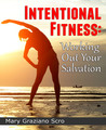 Intentional Fitness: Working Out Your Salvation