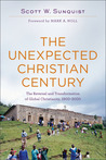 The Unexpected Christian Century by Scott W. Sunquist
