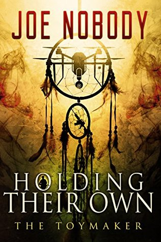 Holding Their Own X The Toymaker - Joe Nobody