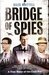 Bridge of Spies A True Story of the Cold War
