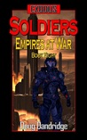 Soldiers (Exodus: Empires at War, #8)