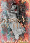 Goddess of Fire: Complete Collection (Burn, Smolder, Ignite, Inferno, Fire, and Ice): Goddess of Fire: Burn, Smolder, Ignite, Inferno, Fire, and Ice