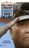 It Doesn't Take a Hero: The Autobiography of General H. Norman Schwarzkopf