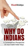 Why Do Indians by Vivek Vaidya