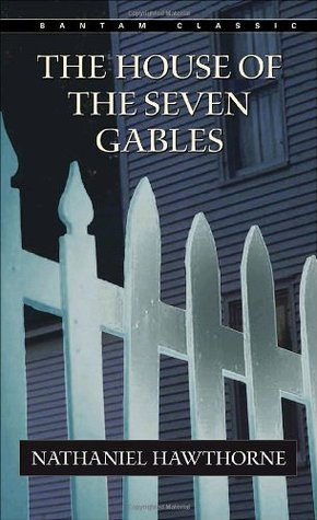 The House of Seven Gables by Nathaniel Hawthorne
