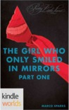 Pretty Little Liars: The Girl Who Only Smiled In Mirrors, Part One (Kindle Worlds)