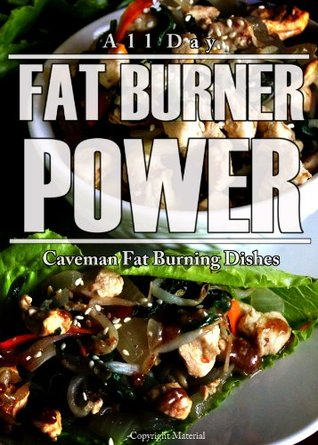 All Day Fat Burner Power: Caveman Fat Burning Dishes  by  Fat Burner Power