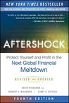 Aftershock, Fourth Edition: Protect Yourself and Profit in the Next Global Financial Meltdown