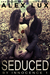 Seduced by Innocence (The Seduced Saga, #1)