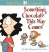 Baby Blues 21: Something Chocolate This Way Comes: A Baby Blues Collection