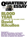 Blood Year: Terror and the Islamic State (Quarterly Essay, #58)