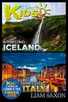 A Smart Kids Guide To INTERESTING ICELAND AND IMPRESSIVE ITALY: A World Of Learning At Your Fingertips