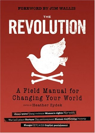 The Revolution: A Field Manual for Changing Your World