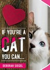 IF YOU'RE A CAT YOU CAN...