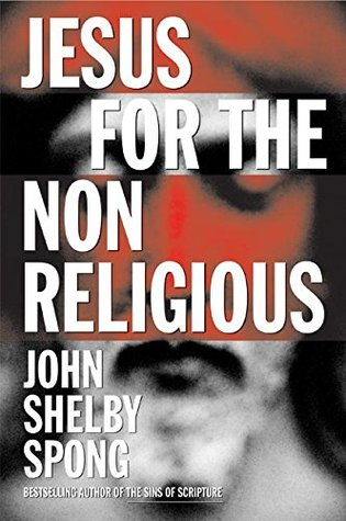 Jesus for the Non-Religious by John Shelby Spong