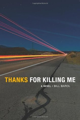 Thanks For Killing Me by Bill Barol