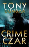Crime Czar: a Hard-Boiled New Orleans Legal Thriller (Tubby Dubonnet #5)