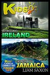 A Smart Kids Guide To INTRIGUING IRELAND AND JAUNTY JAMAICA: A World Of Learning At Your Fingertips