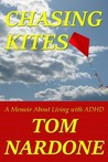 Chasing Kites: A Memoir About Living With ADHD