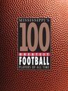 Mississippi's 100 Greatest Football Players of All Time