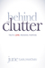 Behind the Clutter by June Saruwatari