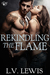 Rekindling the Flame by L.V. Lewis