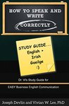 How to Speak and Write Correctly: Study Guide (Translated) in English and Irish: Dr. Vi's Study Guide for Easy Business English Communication
