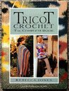 Tricot Crochet The Complete Book