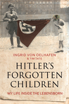 Hitler's Forgotten Children: My Life Inside The Lebensborn