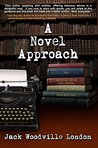 A Novel Approach: (To Writing Your Best Book)
