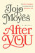 After You by Jojo Moyes