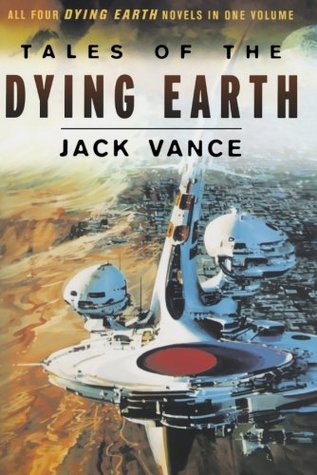 Tales of the Dying Earth by Jack Vance