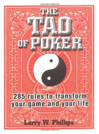 The Tao of Poker by Larry W. Phillips