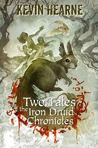 Two Tales of the Iron Druid Chronicles - Kevin Hearne