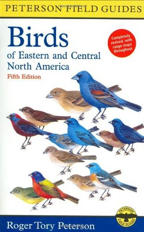 A Field Guide to the Birds of Eastern and Central North America by Roger Tory Peterson