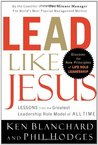 Lead Like Jesus: Lessons from the Greatest Leadership Role Model of All Time